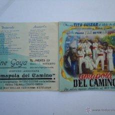 Cine: PROGRAMA DE CINE,AMAPOLA DEL CAMINO, CON TITO GUIZAR, ES DOBLE CON PUBLICIDAD.CINE GOYA. . Lote 50504054