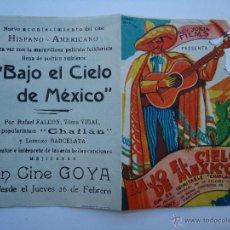 Cine: PROGRAMA DE CINE, BAJO EL CIELO DE MEXICO, CON CHAFLAN. ES DOBLE Y TROQUELADO. C/P CINE GOYA.. Lote 50516858