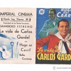 Cine: FOLLETO DE MANO ANTIGUO LA VIDA DE CARLOS GARDEL PROGRAMA DE MANO CINE FOLLETO DOBLE JU. Lote 50947830