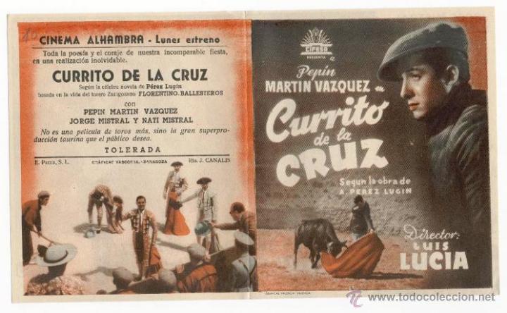 *CURRITO DE LA CRUZ* - PEPIN M. VAZQUEZ - PROG. DOBLE. PUBLICIDAD CINEMA ALHAMBRA (ZARAGOZA) (Cine - Folletos de Mano - Clásico Español)