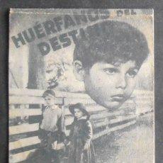 Cine: HUERFANOS DEL DESTINO,FOLLETO DE MANO,(11037),CONSERVACION,VER FOTOS. Lote 51389634