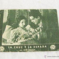 Cine: PROGRAMA DE MANO DE LA CRUZ Y LA ESPADA POR JOSE MOJICA. Lote 52288396