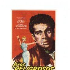 Cine: AÑOS PELIGROSOS. PROGRAMA SENCILLO. CINE REX - CASTELLÓN 1961.. Lote 52572776