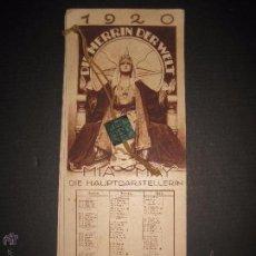 Cine: LA DUEÑA DEL MUNDO - DIE HERRIN DER WELT - CALENDARIO 1920 -VER FOTOS- 10X 24 CM- 4 HOJAS - (C-2341). Lote 52842521