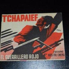 Cine: PROGRAMA DE CINE - TCHAPAIEF EL GUERRERO ROJO, ILUSTRADO POR RENAU , EXCLUSIVAS NUESTRO CINEMA . Lote 53222899