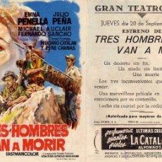 Cine: FOLLETO DE MANO TRES HOMBRES VAN A MORIR. CON EMMA PENELLA TEATRO IRIS ZARAGOZA. Lote 54729942