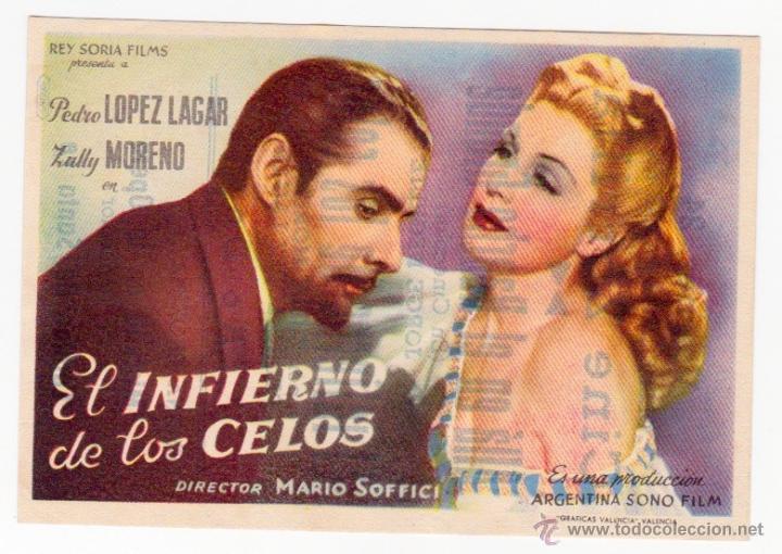 EL INFIERNO DE LOS CELOS. PEDRO LÓPEZ LAGAR, ZULLY MORENO. MARIO SOFFICI. REY SORIA. CINE ZORRILLA (Cine - Folletos de Mano - Drama)