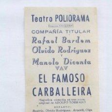 Cine: PROGRAMA DE TEATRO - EL FAMOSO CARBALLEIRA - RAFAEL BARDEM, MANOLO DICENTA... - TEATRO POLIORAMA. Lote 53853988