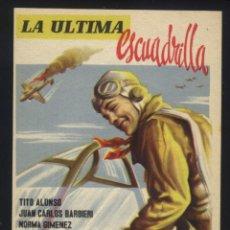 Cine: P-6116- LA ULTIMA ESCUADRILLA (SEGURA FILMS) (GRAN TEATRO CINEMA - CARAVACA) (TITO ALONSO). Lote 54700853