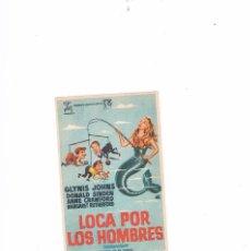 Cine: FOLLETO CINE PROGRAMA DE MANO ANTIGUO LOCA POR LOS HOMBRES. Lote 55401141