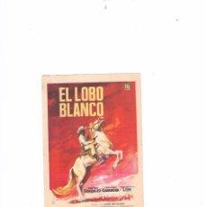 Cine: FOLLETO CINE PROGRAMA DE MANO ANTIGUO EL LOBO BLANCO. Lote 55401907
