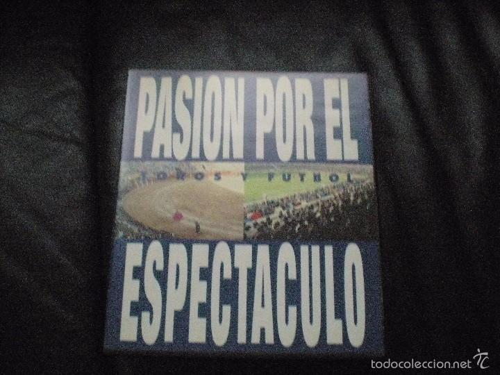 DOS VIDEOS LA PASIÓN POR EL ESPECTÁCULO, TOROS Y FÚTBOL. RTVE 1994. IMPECABLES (Cine - Folletos de Mano - Documentales)