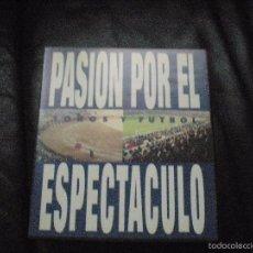 Cine: DOS VIDEOS LA PASIÓN POR EL ESPECTÁCULO, TOROS Y FÚTBOL. RTVE 1994. IMPECABLES. Lote 55808933