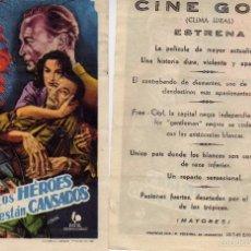 Cine: FOLLETO DE MANO LOS HÉROES ESTÁN CANSADOS. CINE GOYA ZARAGOZA. Lote 68612433