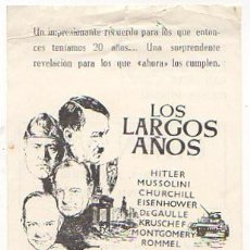 Flyers Publicitaires de films Anciens: FOLLETO MANO LOS LARGOS AÑOS. HITLER. MUSSOLINI. CHURCHILL. AÑO 1966. Lote 57105320