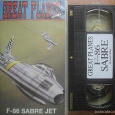 Cine: VHS F-86 SABRE JET. GREAT PLANES. AVIACIÓN. Lote 57435777