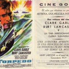 Cine: FOLLETO DE MANO TORPEDO CON CLARK GABLE Y BURT LANCASTER. CINE GOYA ZARAGOZA. Lote 139834188