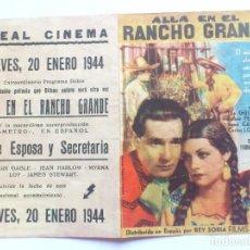 Cine: PROGRAMA DE CINE DOBLE, ALLA EN EL RANCHO GRANDE, ENERO 1944, PUBLICIDAD IDEAL CINEMA. Lote 61622612