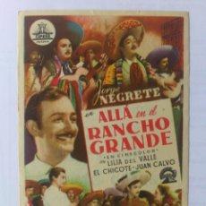 Cine: PROGRAMA DE CINE ORIGINAL, ALLA EN EL RANCHO GRANDE, PUBLICIDAD IDEAL CINEMA. Lote 61924588