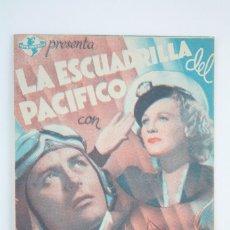 Cine: PROGRAMA DE CINE DOBLE - LA ESCUADRILLA DEL PACÍFICO - NUEVA UNIVERSAL - AÑO 1940. Lote 66203078