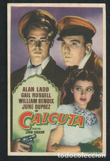 PROGRAMA CALCUTA (ALAN LADD - GAIL RUSSELL - WILLIAM BENDIX - JUNE DUPREZ ) (Cine - Folletos de Mano - Acción)