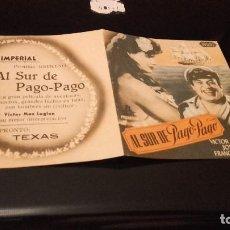 Cine: PROGRAMA DE MANO ORIGINAL DOBLE - AL SUR DE PAGO PAGO - CON PUBLICIDAD CINE IMPERIAL . Lote 71026577