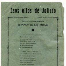 Cine: EL PEÑÓN DE LAS ÁNIMAS 1943 JORGE NEGRETE, LETRA DEL CORRIDO LO REPARTÍAN CON EL PROGRAMA, SANTANDER. Lote 73487659