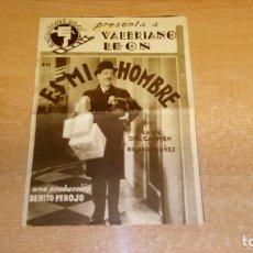Cine: AÑO 1934 FOLLETO MANO DOBLE DE CINE: ES MI HOMBRE BENITO PEROJO , VALERIANO LEON. Lote 73919103