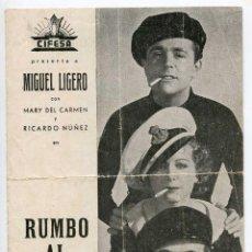 Cine: RUMBO AL CAIRO, DE BENITO PEROJO, CON MIGUEL LIGERO CON MARY DEL CARMEN Y RICARDO NÚÑEZ, CANCIONERO. Lote 74963295