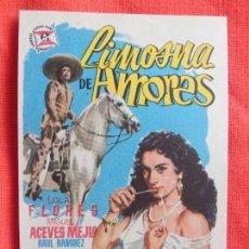 Cine: LIMOSNA DE AMORES, IMPECABLE SENCILLO ORIGINAL, LOLA FLORES MIGUEL ACEVES, SIN PUBLICIDAD. Lote 77068441