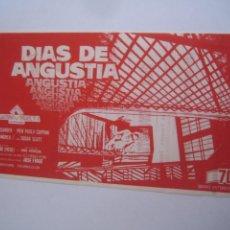 Cine: DIAS DE ANGUSTIA LUCIANO ERCOLI SIMON ANDREU FOLLETO DE MANO LOCAL ORIGINAL CON CINE IMPRESO. Lote 80285889