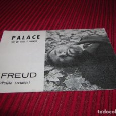 Cine: PALACE .CINE DE ARTE Y ENSAYO.FREUD.PASIÓN SECRETA.. Lote 83737124