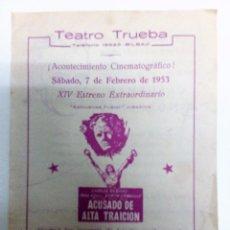 Cine: ACUSADO DE ALTA TRAICIÓN FOLLETO DE MANO ORIGINAL-RAREZA-TEATRO TRUEBA. Lote 84345916