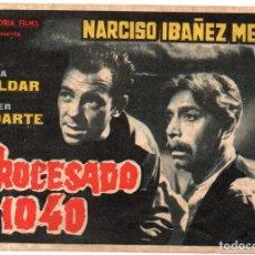 Cine: PRO025 PROCESADO 1040. NARCISO IBÁÑEZ MENTA. SENCILLO. 1958. Lote 84946352