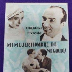 Cine: PROGRAMA DE CINE ORIGINAL. MI MUJER HOMBRE DE NEGOCIOS. RARO Y ESCASO. AZI-ONA BERGARA. . Lote 88137764