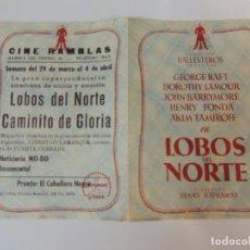 Cine: LOBOS DEL NORTE - FOLLETO ORIGINAL DOBLE - GEORGE RAFT JOHN BARRYMORE DOROTHY LAMOUR IMPRESO. Lote 88798424