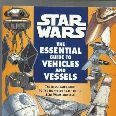 Cine: STAR WARS, THE ESSENTIAL GUIDE TO VEHICLES AND VESSELS, 1996, IMPECABLE.. Lote 89029504