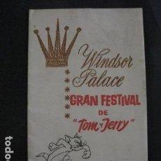 Cine: WINDSOR PLACE - GRAN FESTIVAL DE TOM Y JERRY -LIBRITO - VER FOTOS -(V-11.549). Lote 89600100