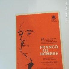 Folhetos de mão de filmes antigos de cinema: FRANCO ESE HOMBRE - FOLLETO MANO - CASTILLA FILMS JOSE LUIS SAENZ DE HEREDIA MONTALBAN. Lote 89982168