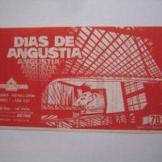 Cine: DIAS DE ANGUSTIA FOLLETO DE MANO LOCAL ORIGINAL CON CINE IMPRESO. Lote 93154190