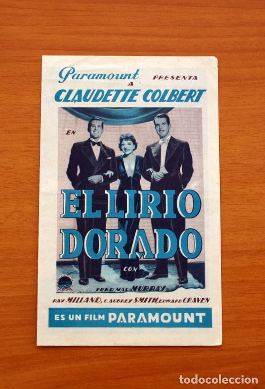 EL LIRIO DORADO - CLAUDETTE COLBERT, FRED MAC MURRAY, RAY MILLAND - PUBLICIDAD, TEATRO ATLANTE (Cine - Folletos de Mano - Comedia)