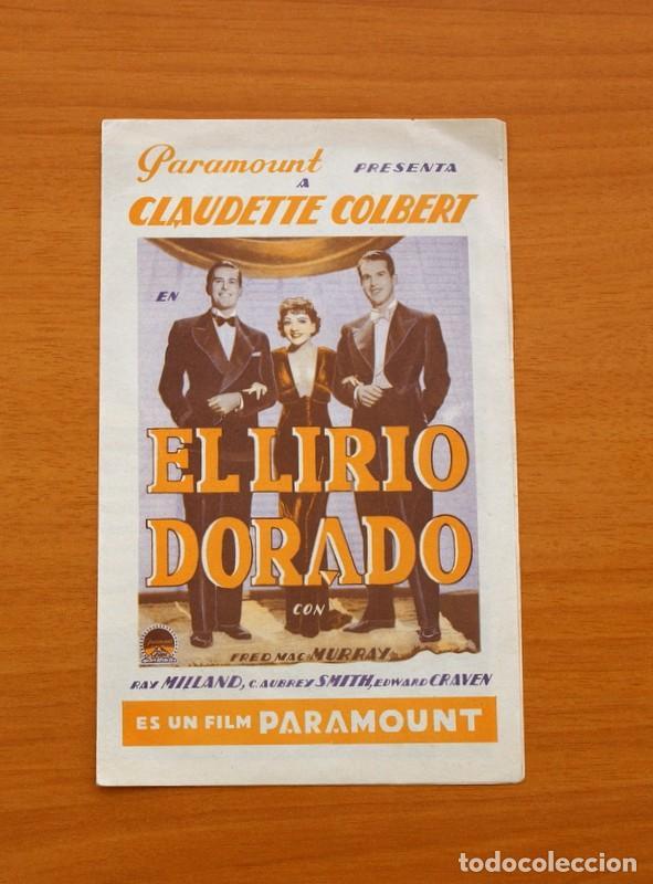 EL LIRIO DORADO - CLAUDETTE COLBERT, FRED MAC MURRAY, RAY MILLAND - PUBLICIDAD, COLISEUM (Cine - Folletos de Mano - Comedia)