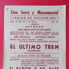 Cine: FOLLETO,PROGRAMA - EL ULTIMO TREN DE GUN HILL -CINE SERRA Y MONUMENTAL, MATARÓ (BARCELONA) .. R-6743. Lote 93940565