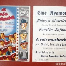 Cine: A REIR MUCHACHOS-CHARLOT-SANDALIO-TOMASIN.EXCLUSIVAS ARAJOL-----CINE AYAMONTE,HUELVA--. Lote 95800471
