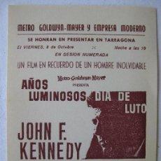 Foglietti di film di film antichi di cinema: AÑOS LUMINOSOS DIA DE LUTO - JOHN F. KENNEDY -. Lote 97864571