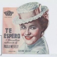 Cine: PROGRAMA DE CINE TROQUELADO - TE ESPERO / PAULA WESSELY - HISPANIA TOBIS . Lote 102685455