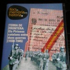 Flyers Publicitaires de films Anciens: GUERRA CIVIL TIERRA DE FRONTERA EL PIRINEO CATALAN ENTRE DOS GUERRAS 19381945 MEMORIA HISTORICA 2006. Lote 103598051