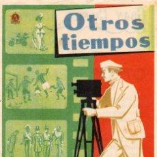 Foglietti di film di film antichi di cinema: OTROS TIEMPOS, CON PUBLICIDAD. Lote 112913083