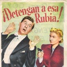 Cine: PROGAMA ORIGINAL ESTRENO CON PUBLICIDAD POR DETRAS DETENGAN A ESA RUBIA (VERONICA LAKE). Lote 112929167