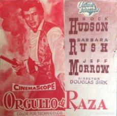 Cine: ROCK HUDSON PROGRAMA DÍPTICO ORGULLO DE RAZA PUBLICIDAD AL DORSO FOLLETO DEL 1955. Lote 113430615